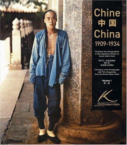 Chine, 1909-1934: Catalogue des photographies et des séquences filmeés du Musée Albert Kahn (French Edition)