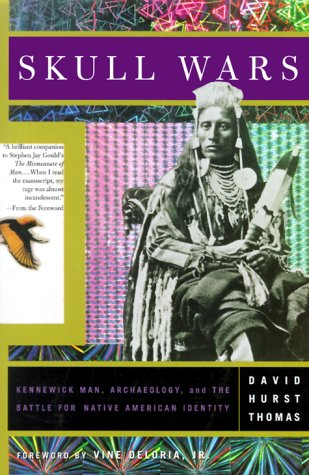 Skull Wars: Kenniwick Man, Archaeology, And The Battle For Native American Identity pdf