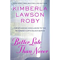 Better Late Than Never (Reverend Curtis Black Book 15)