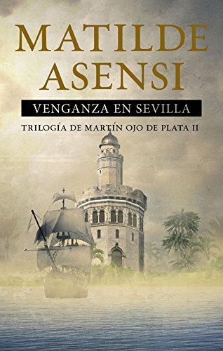 Descargar Libro Venganza En Sevilla Matilde Asensi