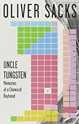 Uncle Tungsten: Memories of a Chemical Boyhood