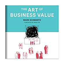 The Art of Business Value Audiobook by Mark Schwartz Narrated by Eric Martin