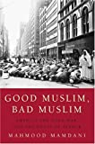 Good Muslim, Bad Muslim, Mahmood Mamdani, 0375422854