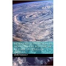 Démonstration physique du mouvement de rotation de la Terre au moyen du pendule (French Edition)