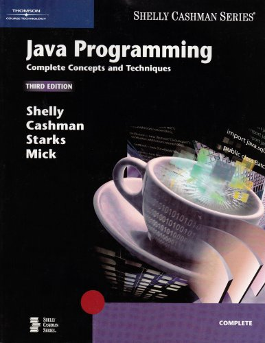 Java Programming: Complete Concepts and Techniques, Third...