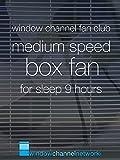 Medium Speed Box Fan for sleep 9 hours
