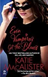 Even Vampires Get the Blues (The Dark Ones, Book 4)