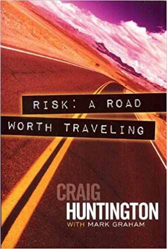 Risk A Road Worth Traveling