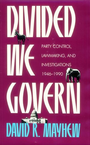 Divided We Govern: Party Control, Lawmaking, and Investigations, 1946-1990 (Yale Fastback Series)