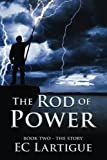 The Rod of Power: Book Two - The Story (Volume 2)
