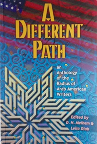 A Different Path: An Anthology of the Radius of Arab American Writers ()