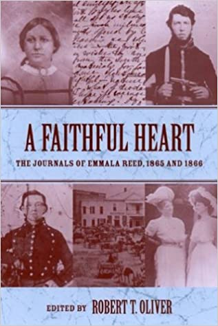 A faithful heart the journals of emmala reed 1865 and 1866 a faithful heart the journals of emmala reed 1865 and 1866 womens diaries and letters of the south emmala reed robert t oliver 9781570035456 fandeluxe Image collections