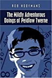 The Mildly Adventurous Doings of Piedlow Twerne, Robert Hooymans, 1424159296
