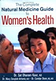 The Complete Natural Medicine Guide to Women's Health, Carolyn Dean and Mary Danylak-Arhanic, 0778801276