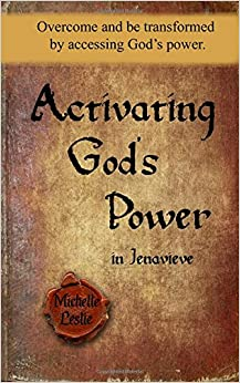 Book Activating God's Power in Jenavieve: Overcome and be transformed by accessing God's power.