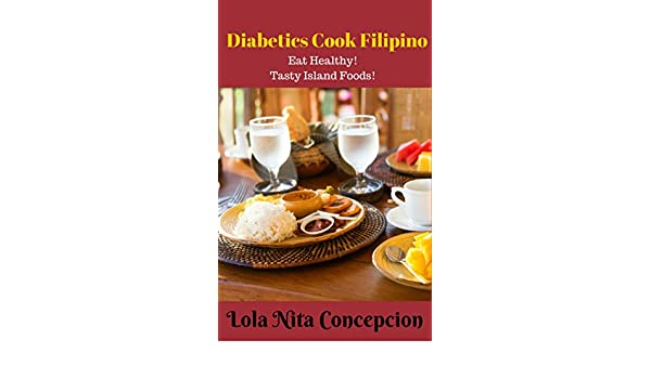Diabetics cook filipino eat healthy tasty island foodsfilipino diabetics cook filipino eat healthy tasty island foodsfilipino cooking 101 for beginners basic filipino recipes filipino cooking filipino food forumfinder Choice Image