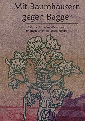 Mit Baumhäusern gegen Bagger: Geschichten vom Widerstand im rheinischen Braunkohlerevier