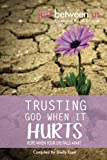 img - for Trusting God When It Hurts: Hope When Your Life Falls Apart book / textbook / text book