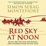 Red Sky at Noon | Simon Sebag Montefiore