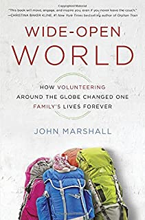 Book Cover: Wide-Open World: How Volunteering Around the Globe Changed One Family's Lives Forever