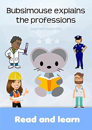 Bubsimouse explains the professions: Read and learn - Bubsis free children's books (English Edition)