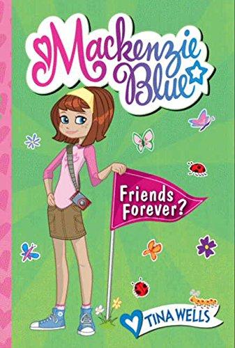 Mackenzie Blue #3: Friends Forever? PDF