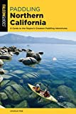 Search : Paddling Northern California: A Guide To The Region's Greatest Paddling Adventures (Paddling Series)