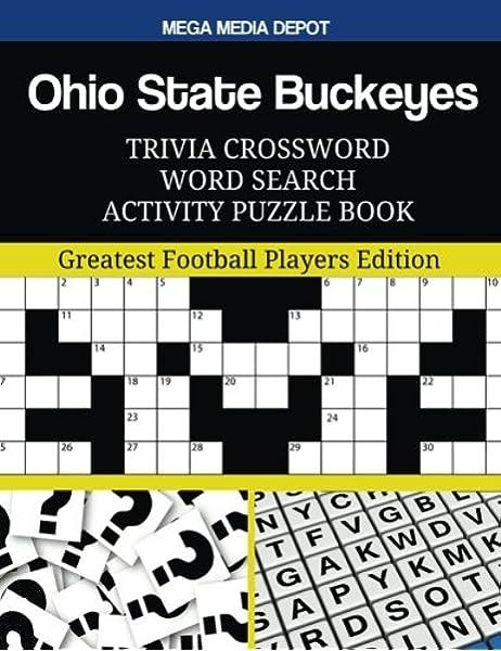 Ohio State Buckeyes Trivia Crossword Word Search Activity Puzzle Book Greatest Football Players Edition Depot Mega Media 9781546760030 Amazon Com Books