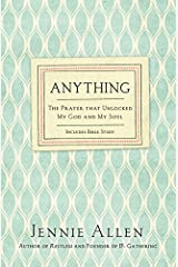Anything: The Prayer That Unlocked My God and My Soul Paperback
