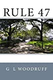 Rule 47, G. Woodruff, 1492981486