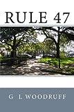 Rule 47, G. Woodruff, 1492981486