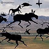 : Tuva, Among The Spirits: Sound, Music And Nature In Sakha And Tuva