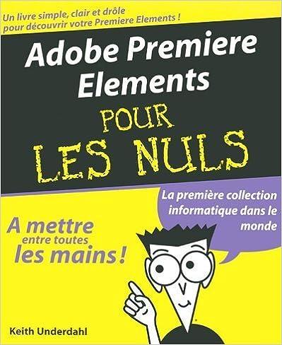 Télécharger en ligne Adobe Premiere Elements pour les nuls pdf