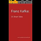 Franz Kafka: 21 Short Tales (English Edition)