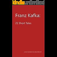 Franz Kafka: 21 Short Tales