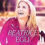 Beatrice Egli: Bis hierher und viel weiter (Audio CD)