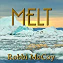 Melt Audiobook by Robbi McCoy Narrated by Cassandra Lukas