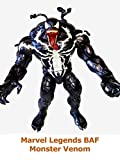 Clip: Marvel Legends BAF Monster Venom