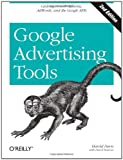 Google Advertising Tools: Cashing in with AdSense and AdWords (Animal Guide), Harold Davis, 0596155794