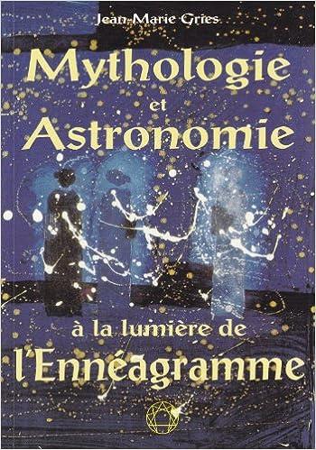 Livres La mythologie et l'astronomie a la lumiere de l'enneagramme pdf ebook
