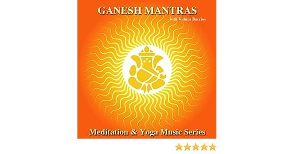 Meditation & Yoga Music Series: Ganesh Mantras by Vidura ...