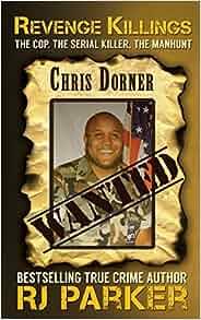 Revenge Killings - Chris Dorner (True Crime Cases) (Volume