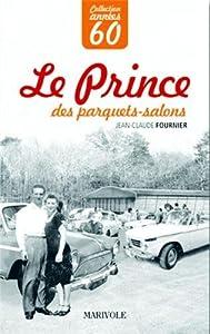 """Afficher """"Le prince des parquets-salon"""""""