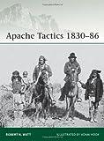 Apache Tactics, 1830-86, Robert Watt, 1849086303