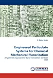 Engineered Particulate Systems for Chemical Mechanical Planarization, G. Bahar Basim, 3843363463
