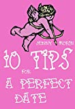 Top 10 Essential Tips For A Perfect Date