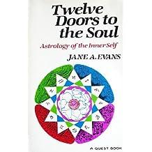 Twelve Doors to the Soul: Astrology of the Inner Self
