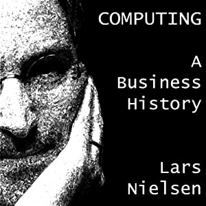 Computing: A Business History Audiobook