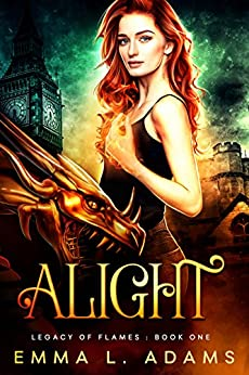 Alight (Legacy of Flames Book 1) by [Adams, Emma L.]