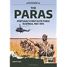 The Paras: Portugal's First Elite Force in Africa, 1961-1974